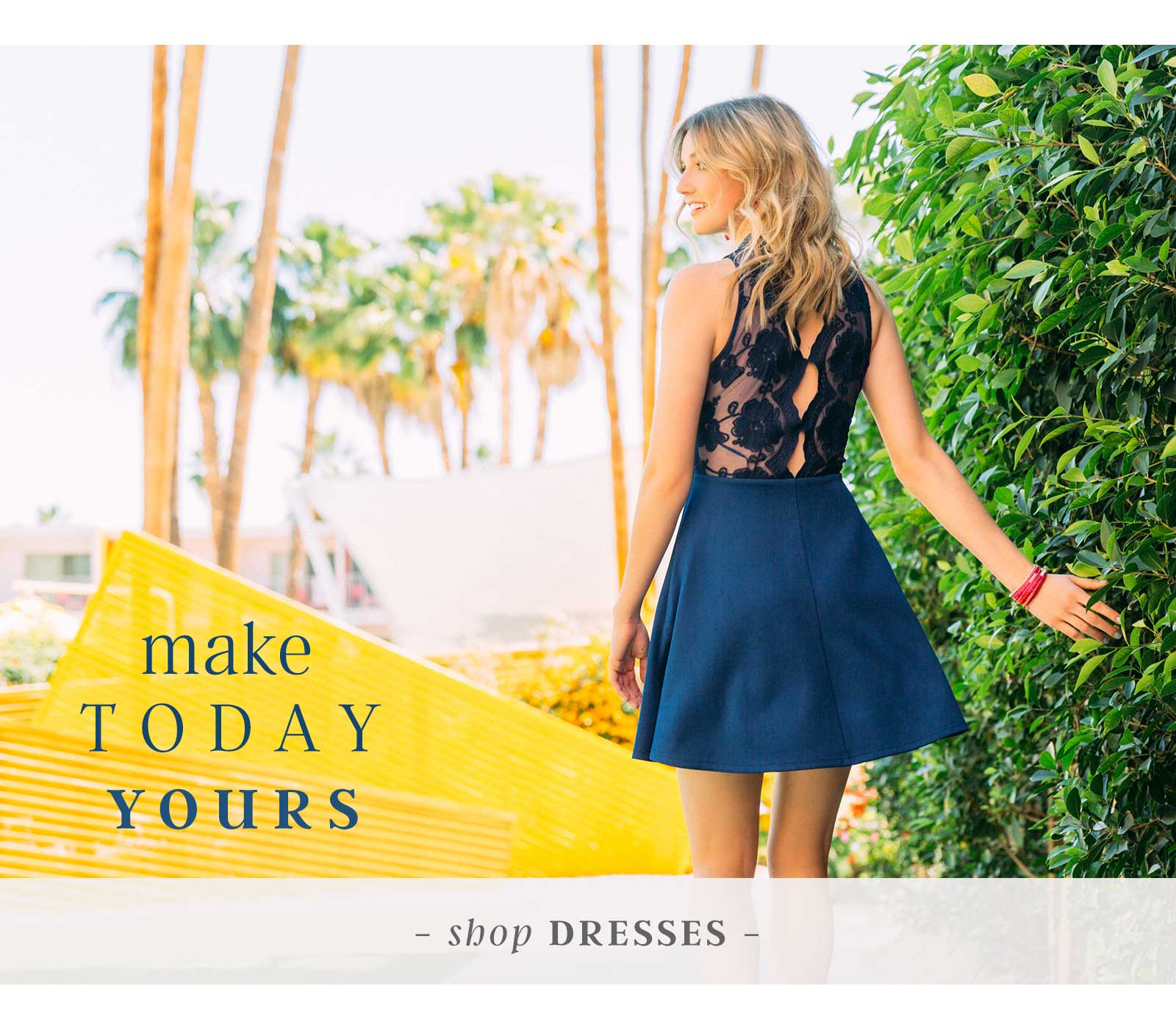 Make Today Yours - Shop Dresses