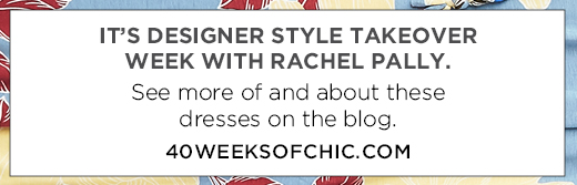 It's designer style takeover week with Rachel Pally.See moreof and about these dresses on the blog.