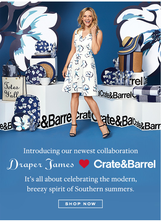 Introducing our newest collaboration. Draper James x Crate and Barrel.