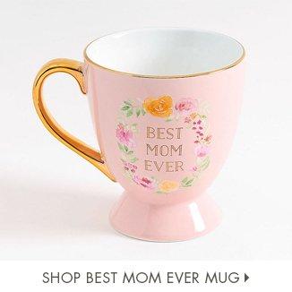 Shop Best Mom Ever Mug