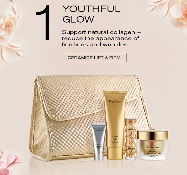 1 YOUTHFUL GLOW    Support natural collagen +    reduce the appearance of    fine lines and wrinkles.    CERAMIDE LIFT & FIRM