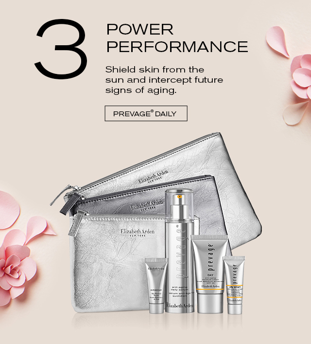 3 POWER PERFORMANCE    Shield skin from the    sun and intercept future    signs of aging.    PREVAGE DAILY