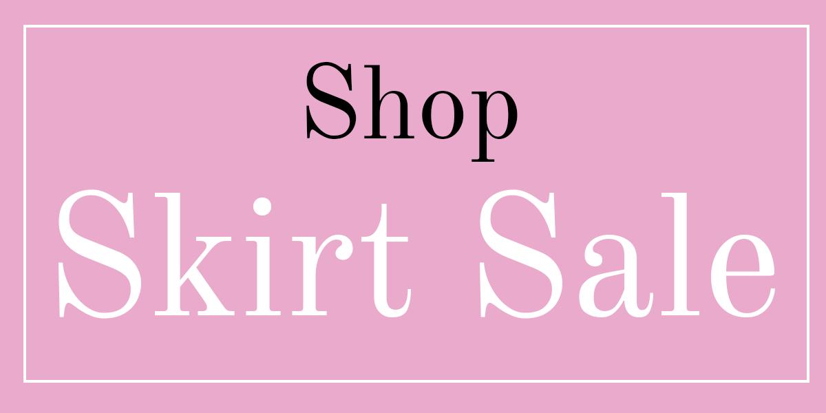 Shop Skirt Sale!