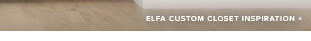 elfa Custom Closet Inspiration