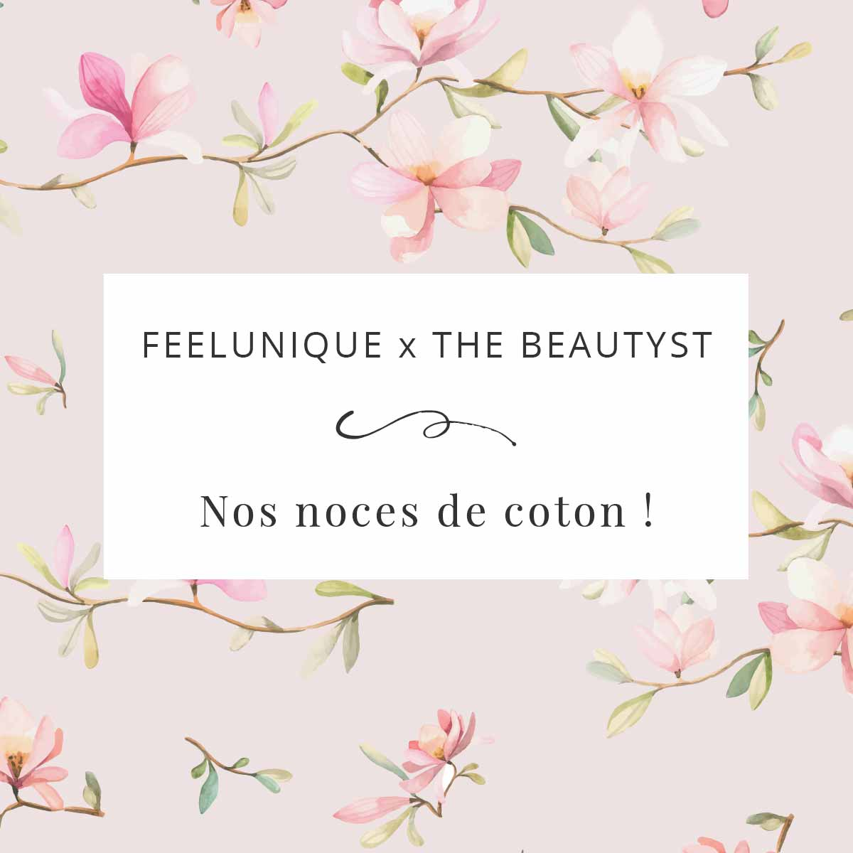 FEELUNIQUE x The Beautyst : Nos noces de coton !