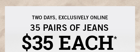 35 Jeans for $35*