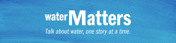 Water Matters - Read the Top Stories