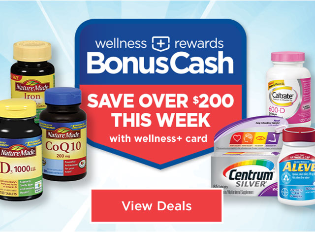 wellness + rewards BonusCash - SAVE OVER $200 THIS WEEK with wellness+ card - View Deals