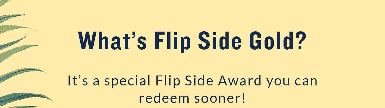 Flip Side Gold