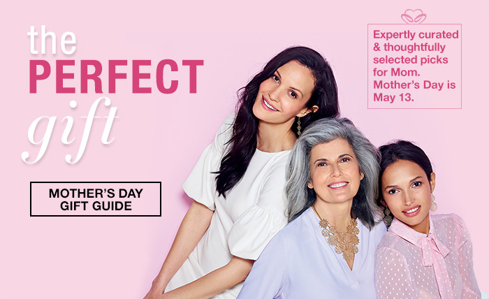 The perfect gift. Mother's day gift guide. Expertly curated and thoughtfully selected picks for Mom. Mother's day is May 13