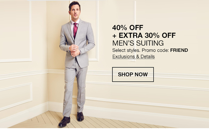 40 percent Off, + Extra 30 percent Off, Mens Suiting, Promo code: FRIEND, Exclusions and Details, Shop Now