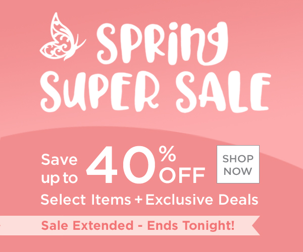 Spring Super Sale is Here