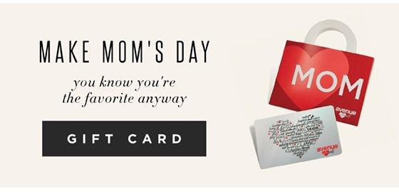 Make Moms Day! Shop Gift Cards!