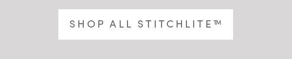 SHOP ALL STITCHLITE