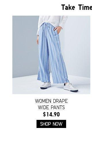 WOMEN DRAPE WIDE PANTS $14.90 - SHOP NOW