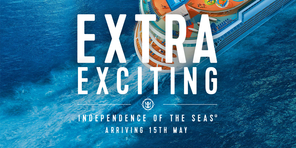 EXTRA EXCITING | INDEPENDENCE OF THE SEAS(R) ARRIVING 15TH MAY