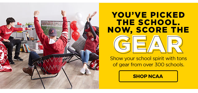 YOU'VE PICKED THE SCHOOL. NOW, SCORE THE | GEAR | Show your school spirit with tons of gear from over 300 schools. SHOP NCAA