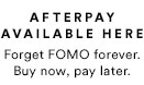Afterpay available here. Buy now, pay later.