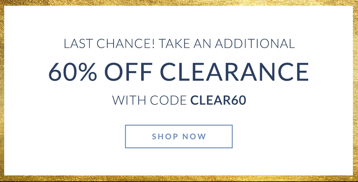 Last Chance! Take an Additional 60% Off Clearance with code CLEAR60 | Shop Now >