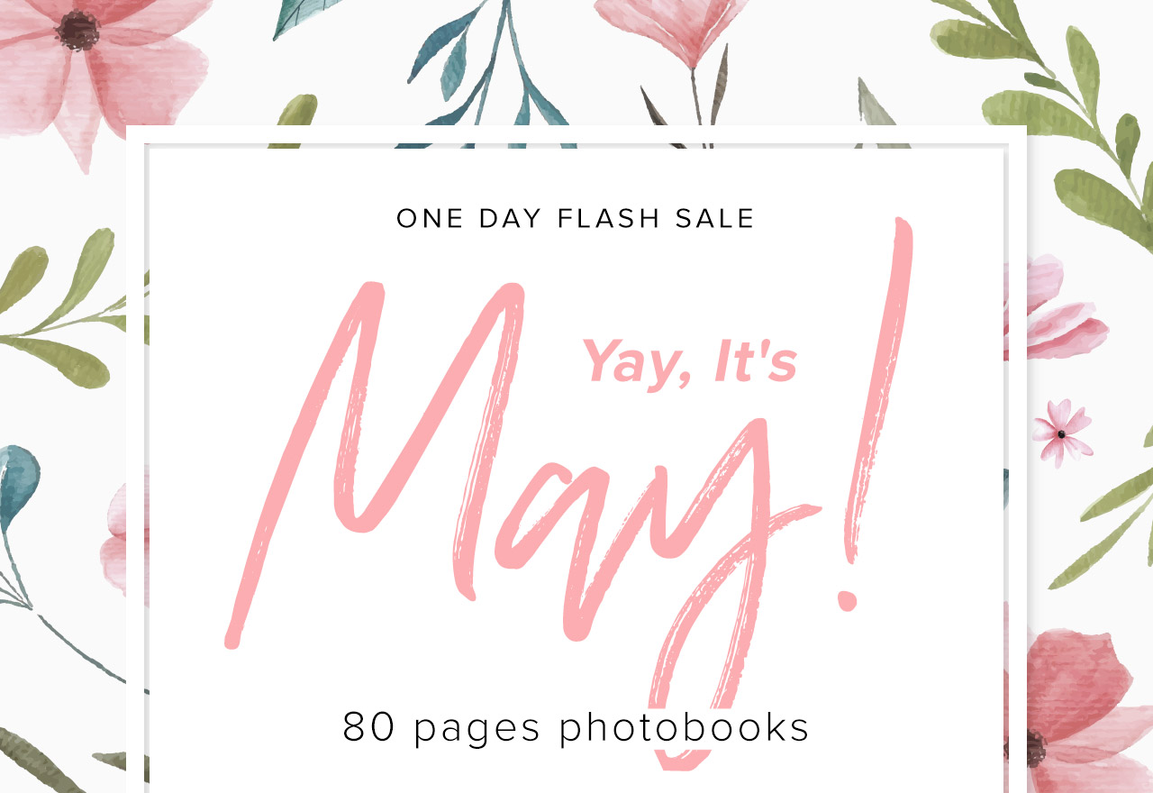 One Day Flash Sale : YAY, it's May! :80 Pages Photobooks from only $29.99
