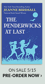 The Penderwicks at Last (The Penderwicks Series #5) by Jeanne Birdsall On Sale 5/15 | PRE-ORDER NOW