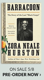 Barracoon: The Story of the Last 'Black Cargo' by Zora Neale HurstonOn Sale 5/8 5 | PRE-ORDER NOW