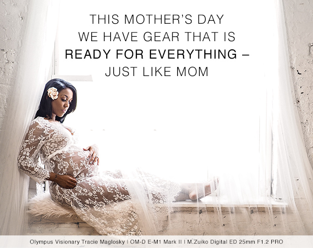 THIS MOTHER'S DAY WE HAVE GEAR THAT IS READY FOR EVERYTHING - JUST LIKE MOM