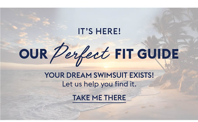 Our Perfect Fit Guide