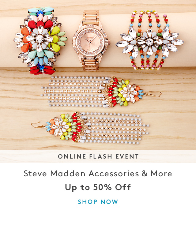 Online Flash Event | Steve Madden Accessories & More | Up to 50% Off | Shop Now