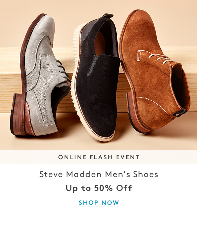 Online Flash Event | Steve Madden Men's Shoes | Up to 50% Off | Shop Now