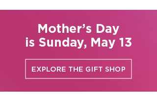 mother's day is sunday, may 13. explore the gift shop. order by may 2 and get free shipping with a $75 purchase