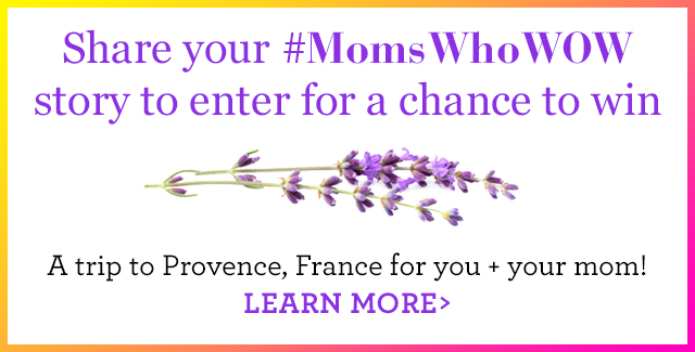Tell us how your mom wows for a chance to wow her back. SEE DETAILS