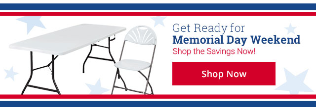 Get Ready for Memorial Day Weekend Shop the Savings Now! SHOP NOW