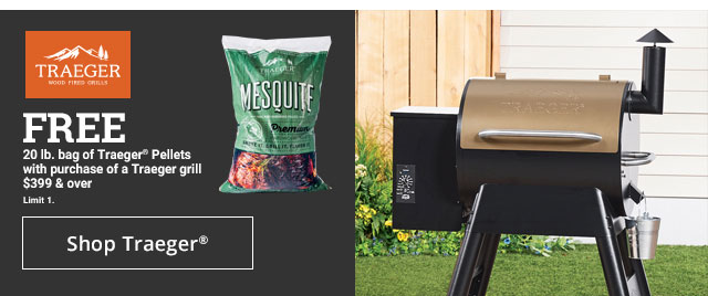 TRAEGER WOOD FIELD GRILLS FREE 20lb. bag of Traeger Pellets with purchases of a Traeger grill $399 & Over Limit 1 Shop Traeger