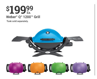 $199.99 Ea. Weber Q 1200 Grill Tank sold separately.