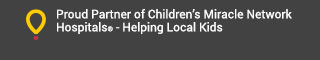 Proud Partner of Children's Miracle Network Hospitals - Helping Local Kids