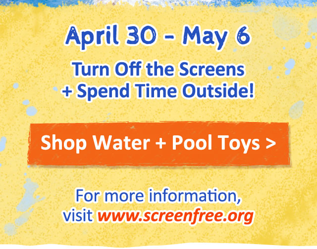 From April 30-May 6, turn off the screens + spend time outside!