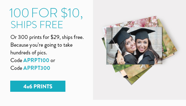 100 for $10, Ships free | Or 300 prints for $29, ships free. | Because you're going to take hundreds of pics. | Code APRTP100 or code APRPT300 | 4x6 prints