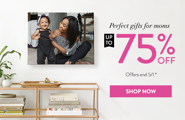 Perfect gifts for moms | Up to 75% off | Offers end 5/1.* | Shop now