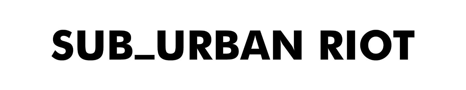 SUB_URBAN RIOT