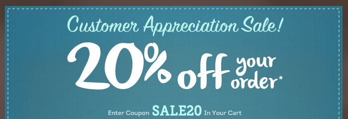 Customer Appreciation Sale 20% off + Special Offer