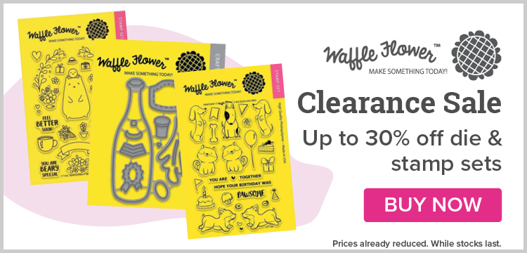 Up to 30% off Waffle Flower Dies & Stamps!