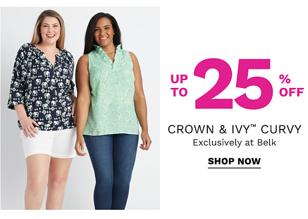Up to 25% off Crown & Ivy Curvy - Exclusively at Belk. Shop Now.