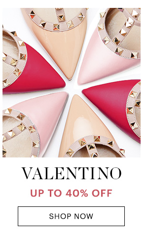 VALENTINO, UP TO 40% OFF, SHOP NOW