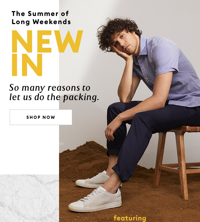 The Summer of Long Weekends | NEW IN | So many reasons to let us do the packing. | SHOP NOW