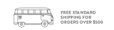 FREE STANDARD SHIPPING FOR ORDERS OVER $500