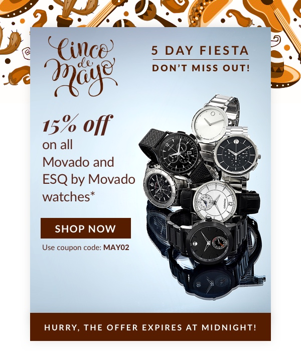 15% off on all Movado and ESQ by Movado watches*  Use code: MAY02