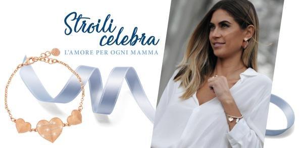 Stroili celebra l'amore per ogni Mamma