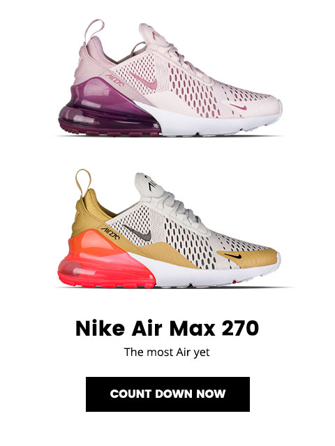 premium selection 37443 c1093 Lady Foot Locker: New Nike Air Max 270 – available 5/3 | Milled