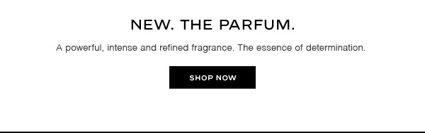 A powerful, intense and refined fragrance. The essence of determination.